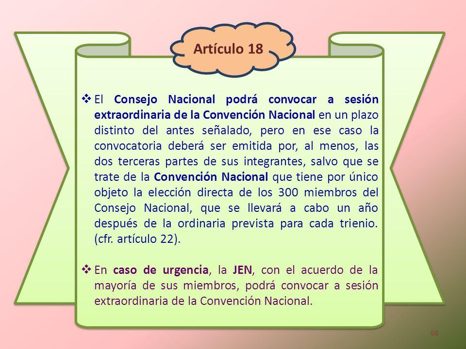 El Consejo Nacional podrá convocar a sesión extraordinaria de la Convención Nacional en un plazo distinto del antes señalado, pero en ese caso la conv