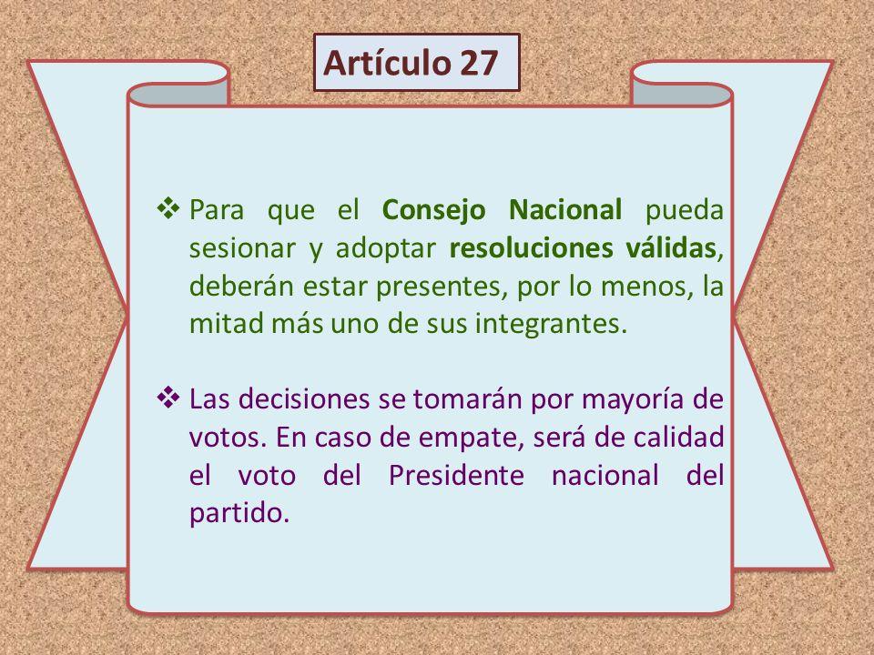 Para que el Consejo Nacional pueda sesionar y adoptar resoluciones válidas, deberán estar presentes, por lo menos, la mitad más uno de sus integrantes