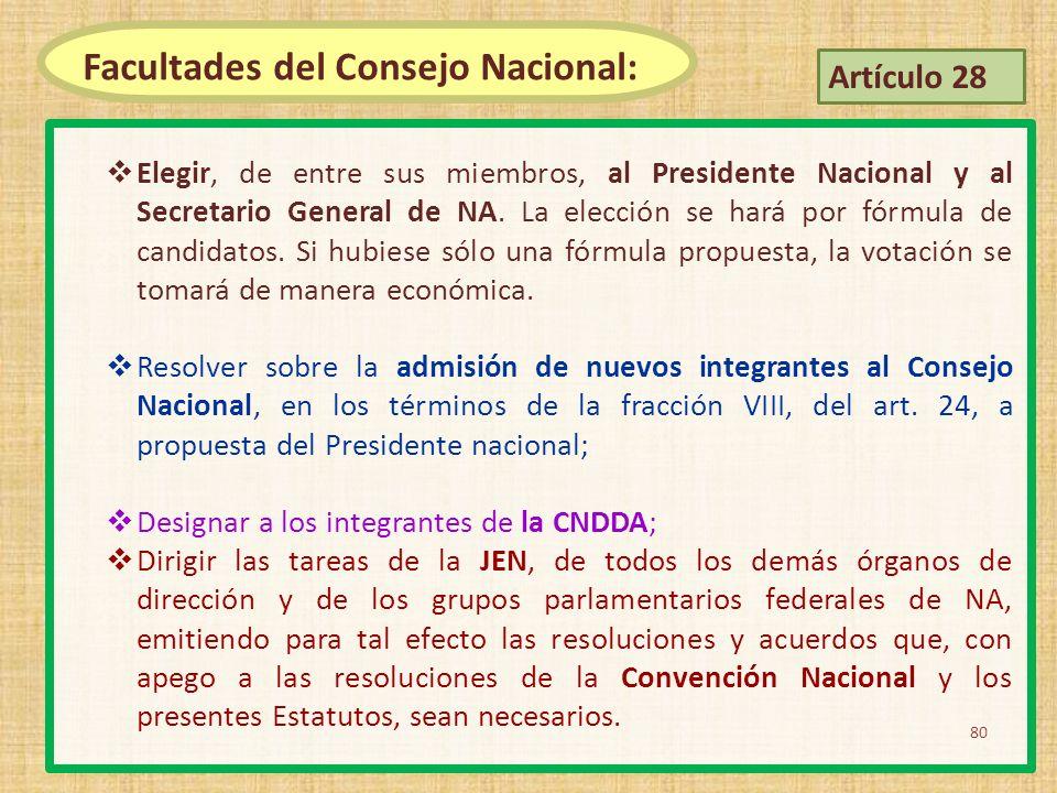 Elegir, de entre sus miembros, al Presidente Nacional y al Secretario General de NA. La elección se hará por fórmula de candidatos. Si hubiese sólo un