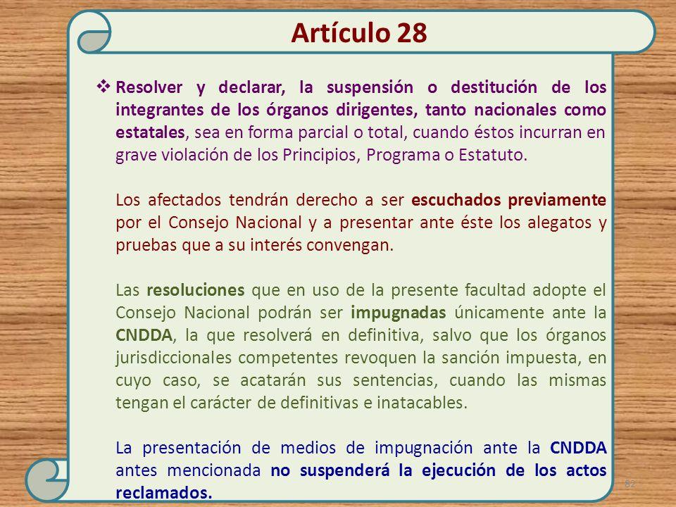 Resolver y declarar, la suspensión o destitución de los integrantes de los órganos dirigentes, tanto nacionales como estatales, sea en forma parcial o