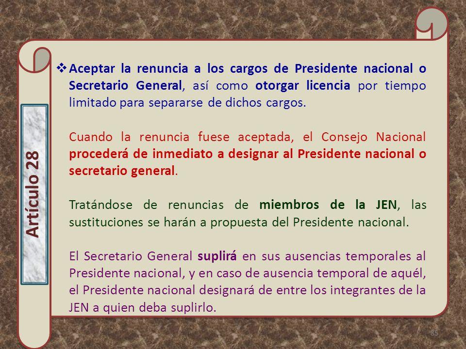 Aceptar la renuncia a los cargos de Presidente nacional o Secretario General, así como otorgar licencia por tiempo limitado para separarse de dichos c