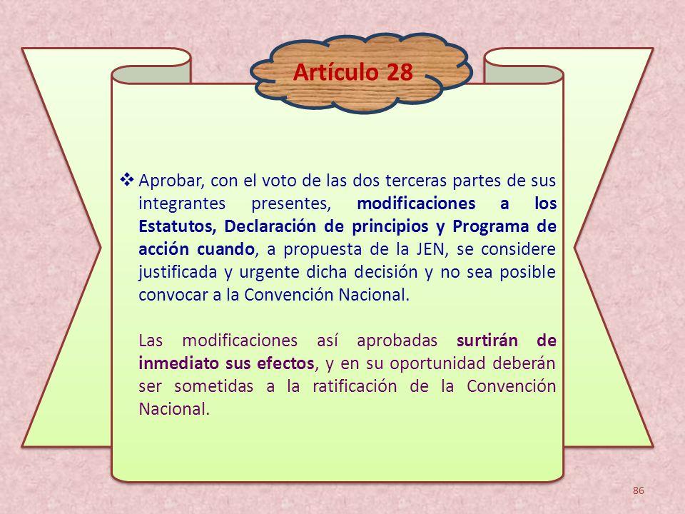 Aprobar, con el voto de las dos terceras partes de sus integrantes presentes, modificaciones a los Estatutos, Declaración de principios y Programa de