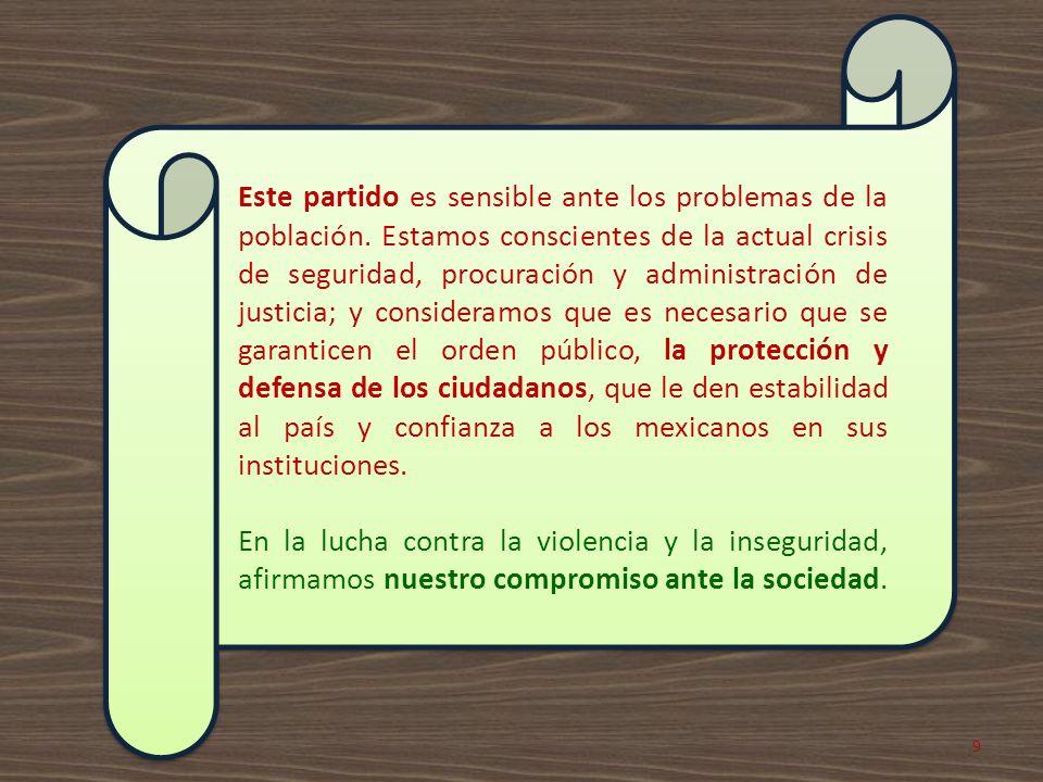 Nueva Alianza promoverá leyes justas que garanticen los derechos de los mexicanos dentro y fuera del territorio nacional.