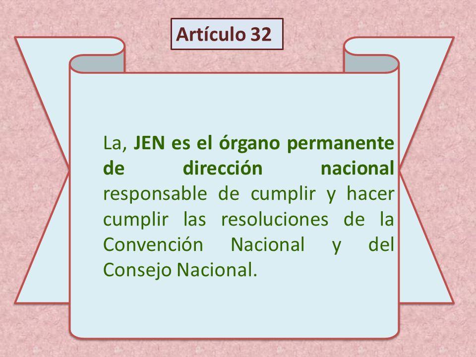 La, JEN es el órgano permanente de dirección nacional responsable de cumplir y hacer cumplir las resoluciones de la Convención Nacional y del Consejo