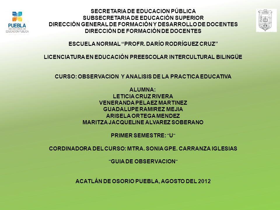 SECRETARIA DE EDUCACION PÚBLICA SUBSECRETARIA DE EDUCACIÓN SUPERIOR DIRECCIÓN GENERAL DE FORMACIÓN Y DESARROLLO DE DOCENTES DIRECCIÓN DE FORMACIÓN DE