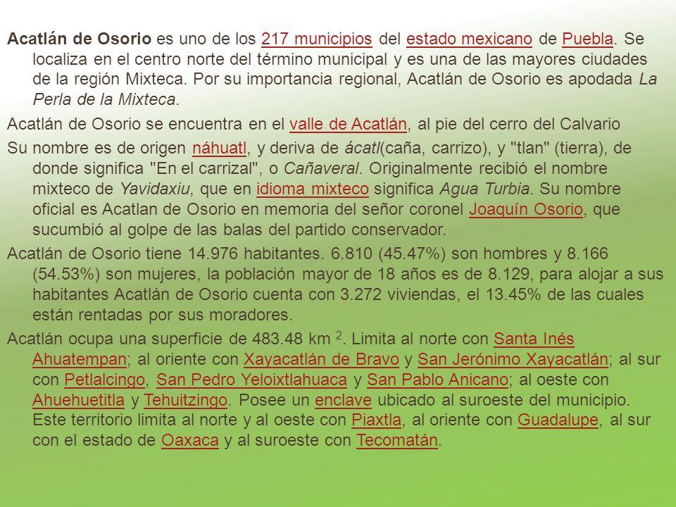 Acatlán de Osorio es uno de los 217 municipios del estado mexicano de Puebla. Se localiza en el centro norte del término municipal y es una de las may
