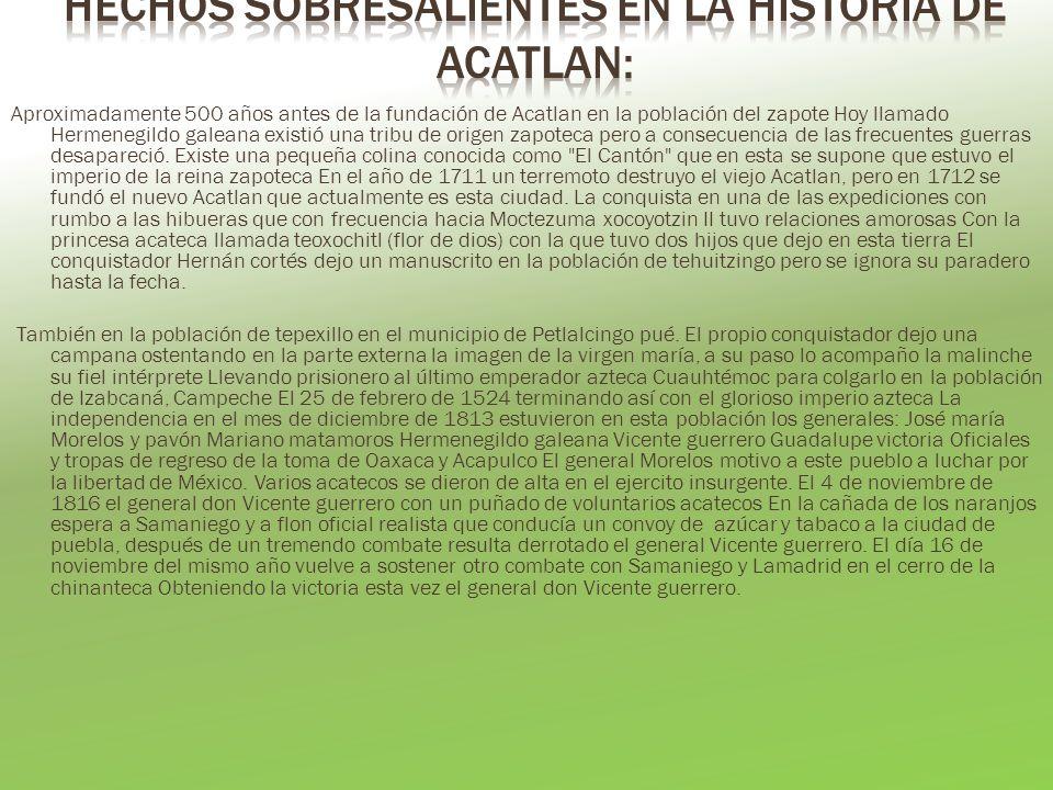 Aproximadamente 500 años antes de la fundación de Acatlan en la población del zapote Hoy llamado Hermenegildo galeana existió una tribu de origen zapoteca pero a consecuencia de las frecuentes guerras desapareció.