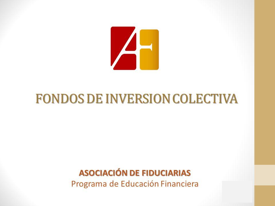 FONDOS DE INVERSION COLECTIVA ASOCIACIÓN DE FIDUCIARIAS Programa de Educación Financiera