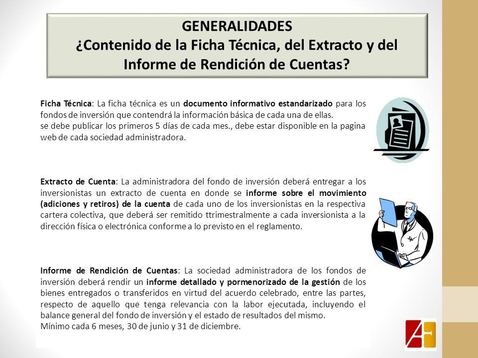 GENERALIDADES ¿Contenido de la Ficha Técnica, del Extracto y del Informe de Rendición de Cuentas.