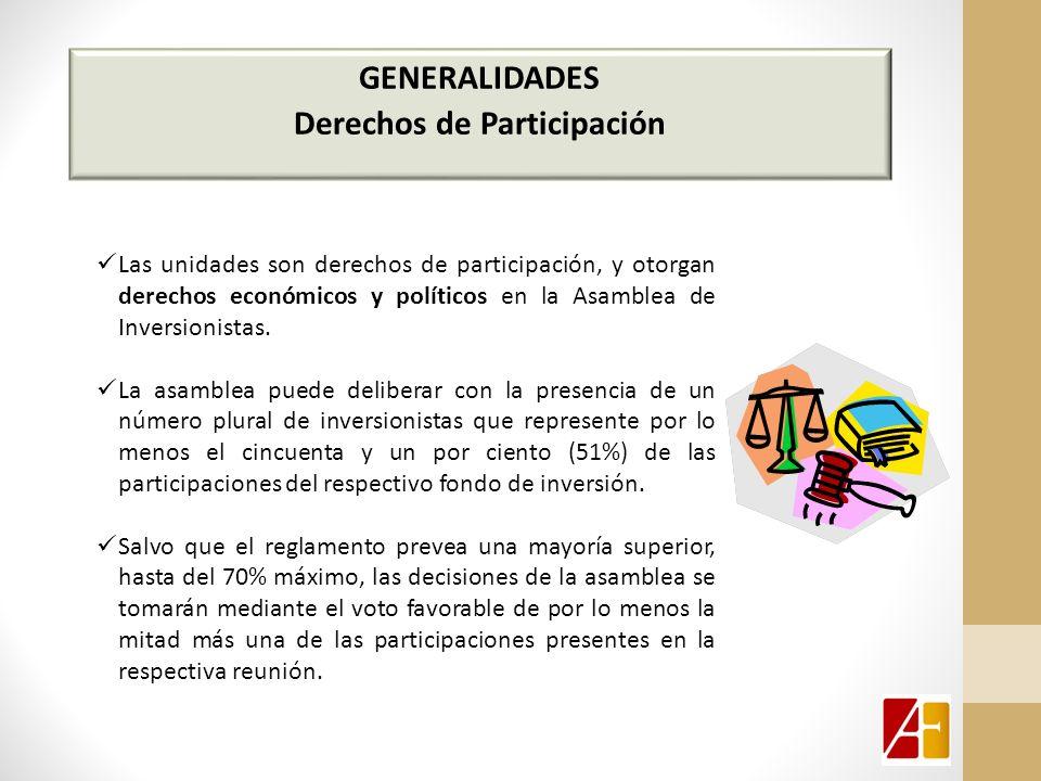 Las unidades son derechos de participación, y otorgan derechos económicos y políticos en la Asamblea de Inversionistas.