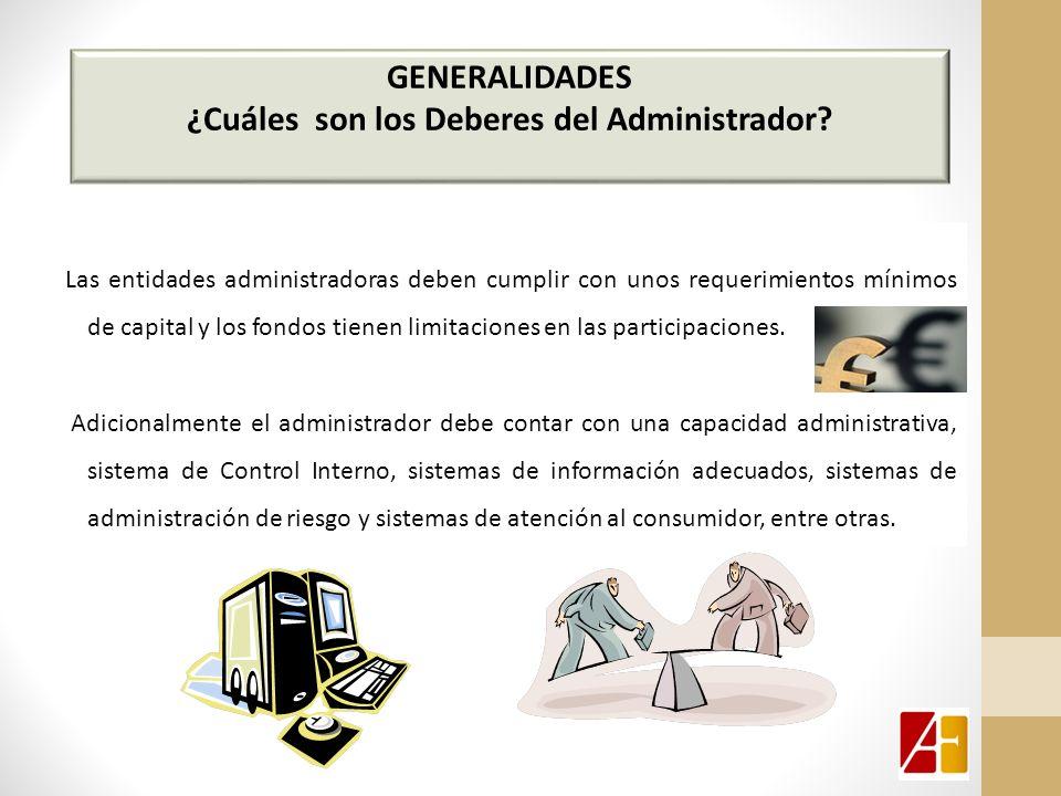 Las entidades administradoras deben cumplir con unos requerimientos mínimos de capital y los fondos tienen limitaciones en las participaciones.