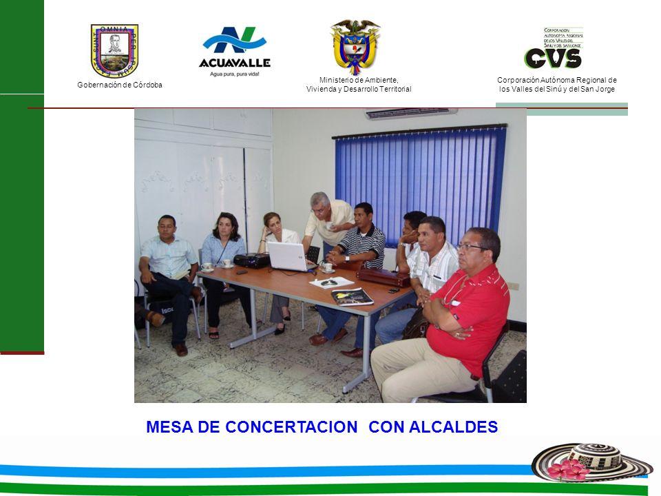 Ministerio de Ambiente, Vivienda y Desarrollo Territorial Gobernación de Córdoba Corporación Autónoma Regional de los Valles del Sinú y del San Jorge MESA DE CONCERTACION CON ALCALDES