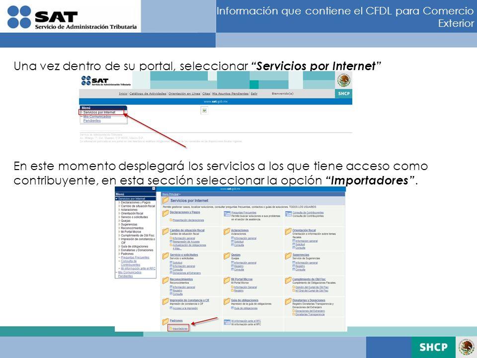 Información que contiene el CFDL para Comercio Exterior Una vez dentro de su portal, seleccionar Servicios por Internet En este momento desplegará los