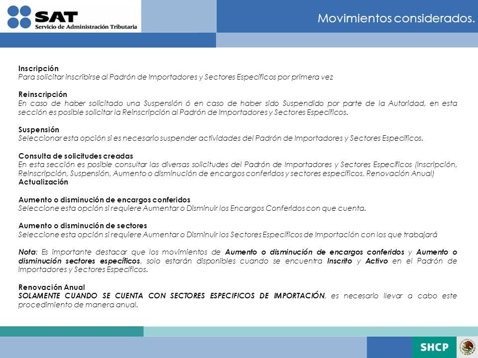 Movimientos considerados. Inscripción Para solicitar inscribirse al Padrón de Importadores y Sectores Específicos por primera vez Reinscripción En cas