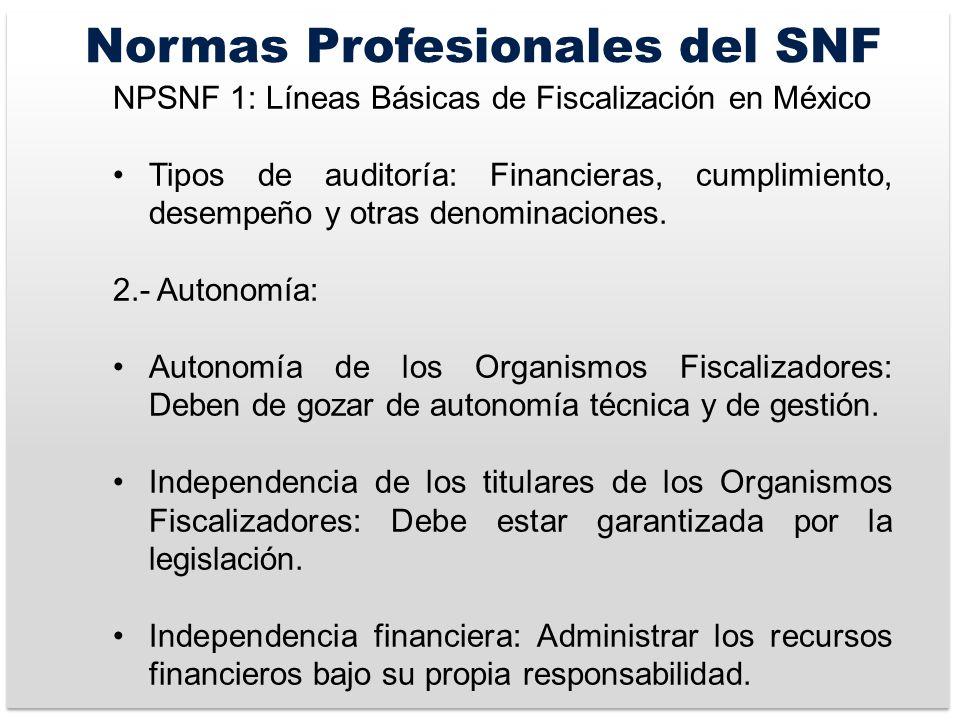 Normas Profesionales del SNF NPSNF 1: Líneas Básicas de Fiscalización en México Tipos de auditoría: Financieras, cumplimiento, desempeño y otras denominaciones.