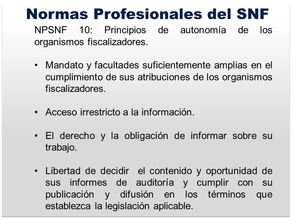 Normas Profesionales del SNF NPSNF 10: Principios de autonomía de los organismos fiscalizadores.