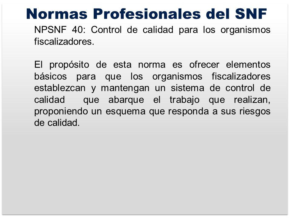 Normas Profesionales del SNF NPSNF 40: Control de calidad para los organismos fiscalizadores.