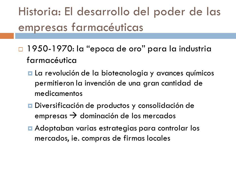 Historia: El desarrollo del poder de las empresas farmacéuticas 1950-1970: la epoca de oro para la industria farmacéutica La revolución de la biotecno