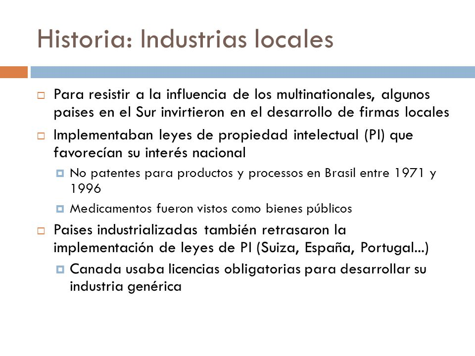 Historia: Industrias locales Para resistir a la influencia de los multinationales, algunos paises en el Sur invirtieron en el desarrollo de firmas loc