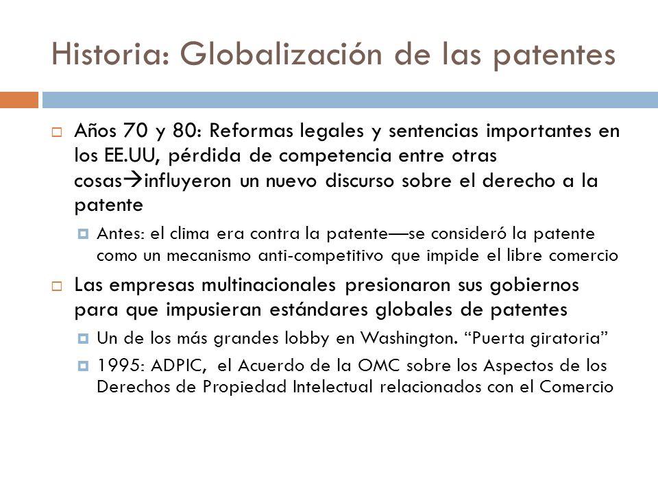 Historia: Globalización de las patentes Años 70 y 80: Reformas legales y sentencias importantes en los EE.UU, pérdida de competencia entre otras cosas