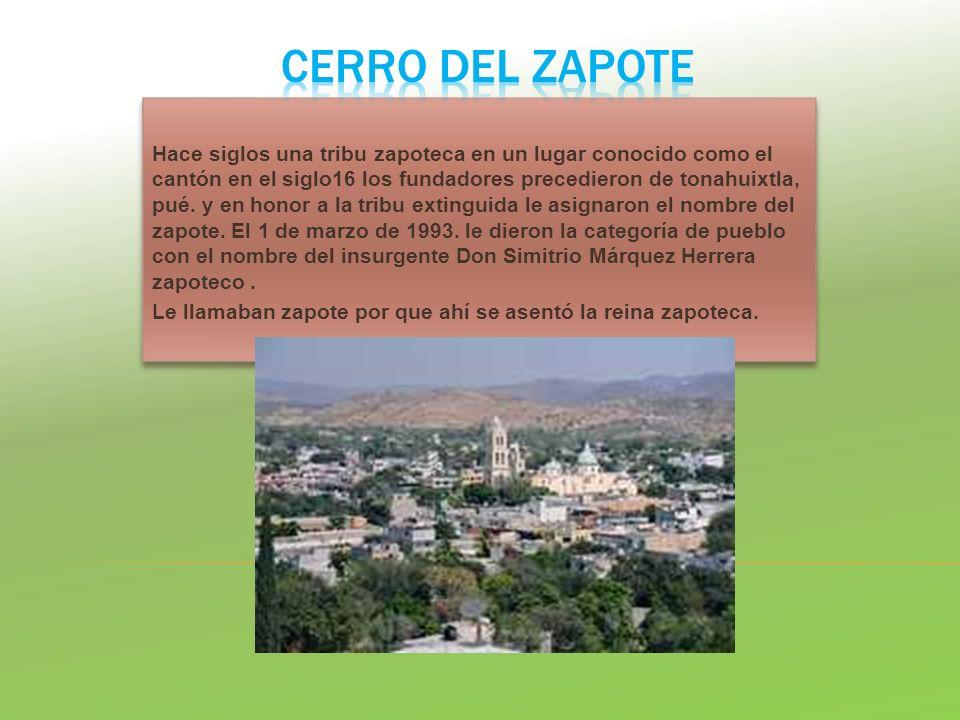 Hace siglos una tribu zapoteca en un lugar conocido como el cantón en el siglo16 los fundadores precedieron de tonahuixtla, pué. y en honor a la tribu