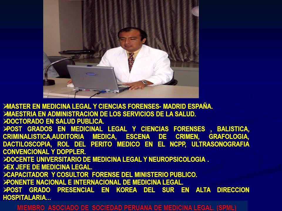 MASTER EN MEDICINA LEGAL Y CIENCIAS FORENSES- MADRID ESPAÑA. MAESTRIA EN ADMINISTRACION DE LOS SERVICIOS DE LA SALUD. DOCTORADO EN SALUD PUBLICA. POST