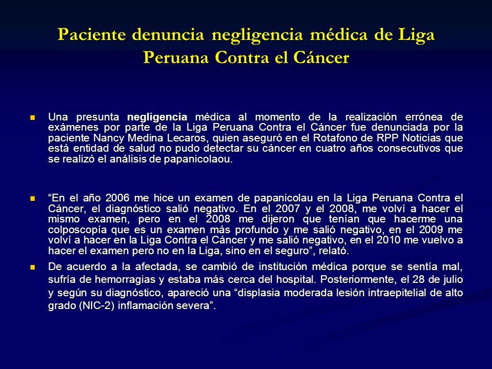 Una presunta negligencia médica al momento de la realización errónea de exámenes por parte de la Liga Peruana Contra el Cáncer fue denunciada por la p