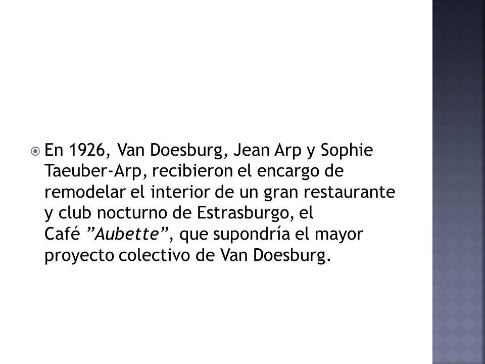 En 1926, Van Doesburg, Jean Arp y Sophie Taeuber-Arp, recibieron el encargo de remodelar el interior de un gran restaurante y club nocturno de Estrasb