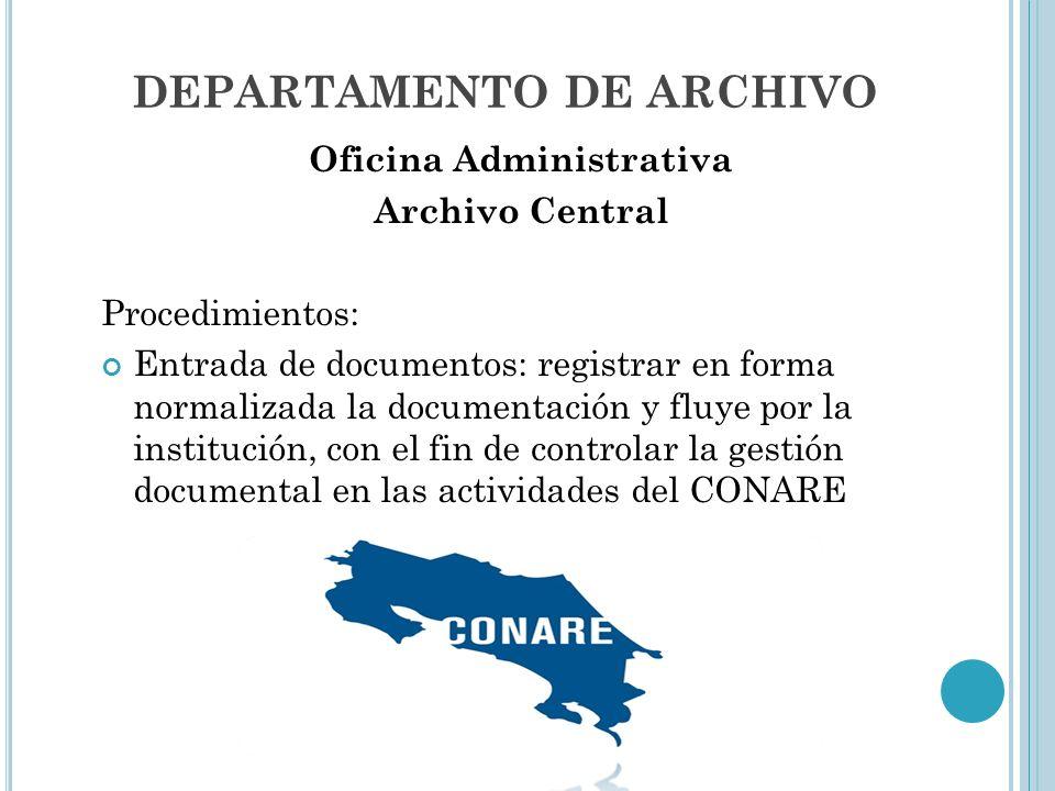 DEPARTAMENTO DE ARCHIVO Oficina Administrativa Archivo Central Procedimientos: Entrada de documentos: registrar en forma normalizada la documentación