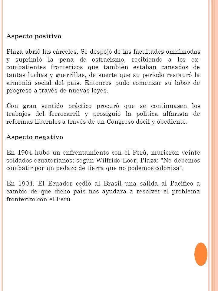 Aspecto positivo Plaza abrió las cárceles. Se despojó de las facultades omnímodas y suprimió la pena de ostracismo, recibiendo a los ex- combatientes