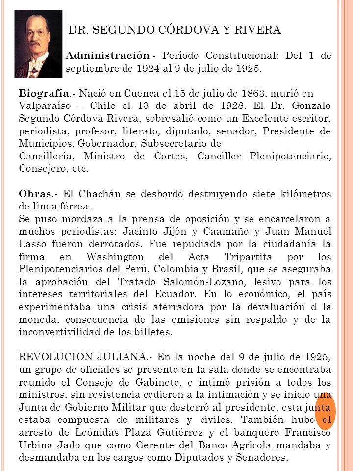 Administración.- Período Constitucional: Del 1 de septiembre de 1924 al 9 de julio de 1925. Biografía.- Nació en Cuenca el 15 de julio de 1863, murió
