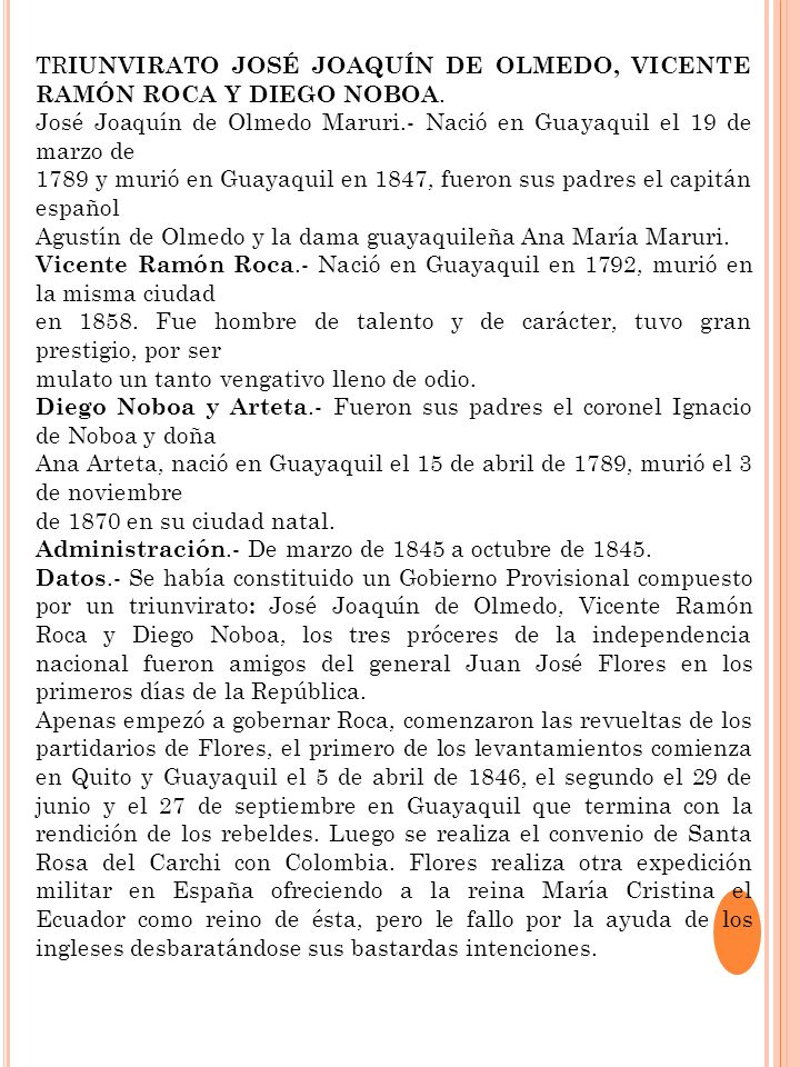 TR IUNVIRATO JOSÉ JOAQUÍN DE OLMEDO, VICENTE RAMÓN ROCA Y DIEGO NOBOA. José Joaquín de Olmedo Maruri.- Nació en Guayaquil el 19 de marzo de 1789 y mur