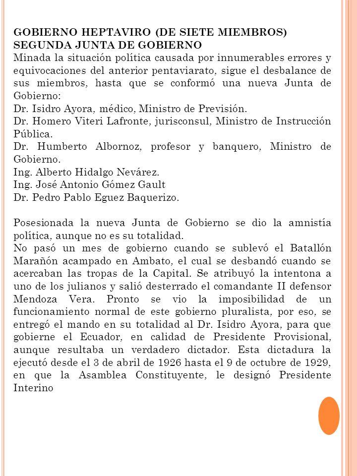 GOBIERNO HEPTAVIRO (DE SIETE MIEMBROS) SEGUNDA JUNTA DE GOBIERNO Minada la situación política causada por innumerables errores y equivocaciones del an