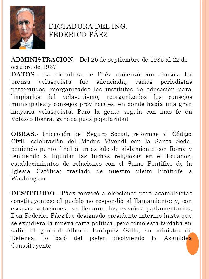 ADMINISTRACION.- Del 26 de septiembre de 1935 al 22 de octubre de 1937. DATOS.- La dictadura de Paéz comenzó con abusos. La prensa velasquista fue sil