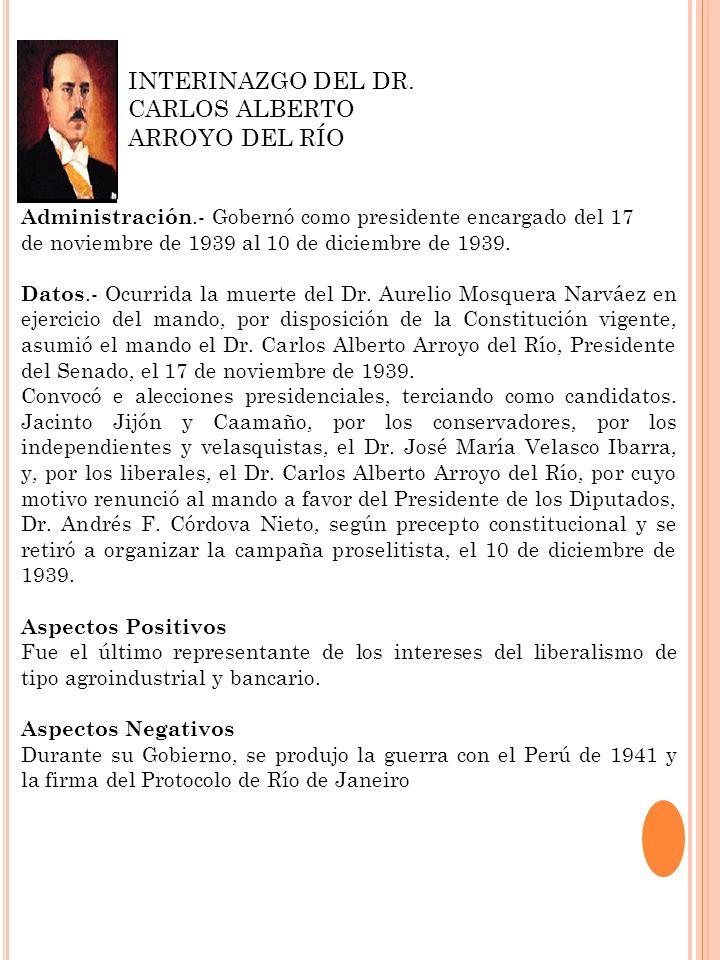 Administración.- Gobernó como presidente encargado del 17 de noviembre de 1939 al 10 de diciembre de 1939. Datos.- Ocurrida la muerte del Dr. Aurelio