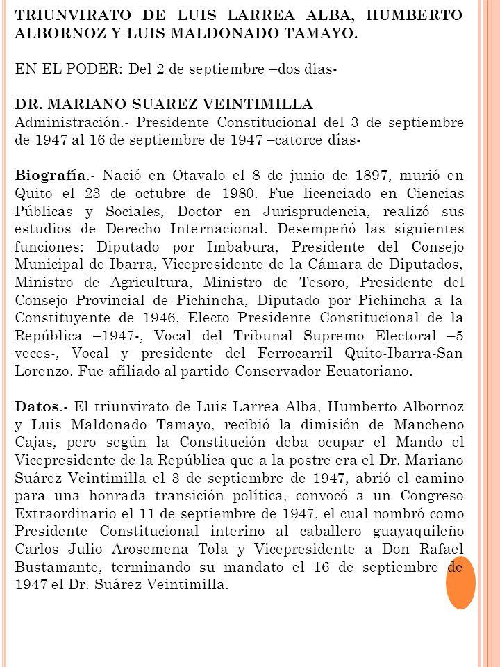 TRIUNVIRATO DE LUIS LARREA ALBA, HUMBERTO ALBORNOZ Y LUIS MALDONADO TAMAYO. EN EL PODER: Del 2 de septiembre –dos días- DR. MARIANO SUAREZ VEINTIMILLA