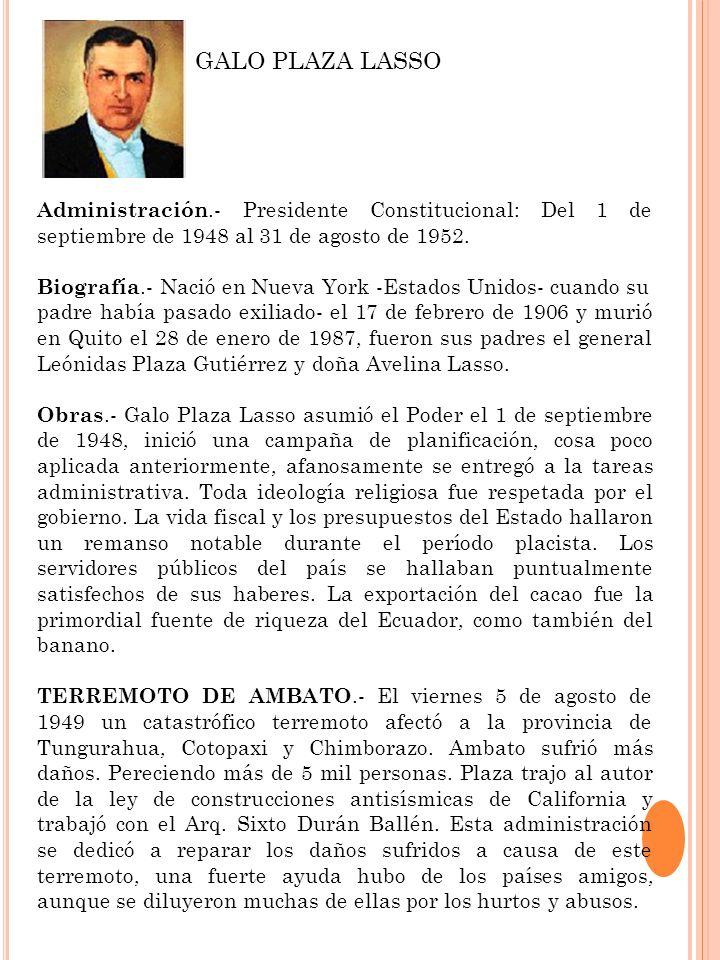 Administración.- Presidente Constitucional: Del 1 de septiembre de 1948 al 31 de agosto de 1952. Biografía.- Nació en Nueva York -Estados Unidos- cuan