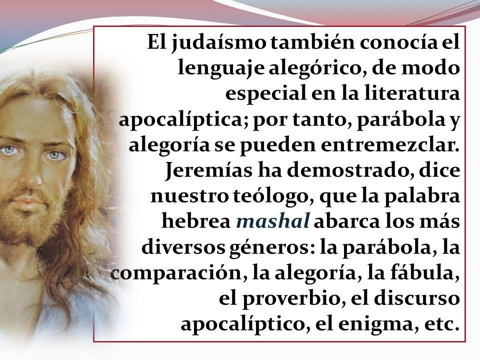El judaísmo también conocía el lenguaje alegórico, de modo especial en la literatura apocalíptica; por tanto, parábola y alegoría se pueden entremezcl