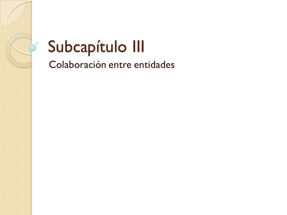 Subcapítulo III Colaboración entre entidades