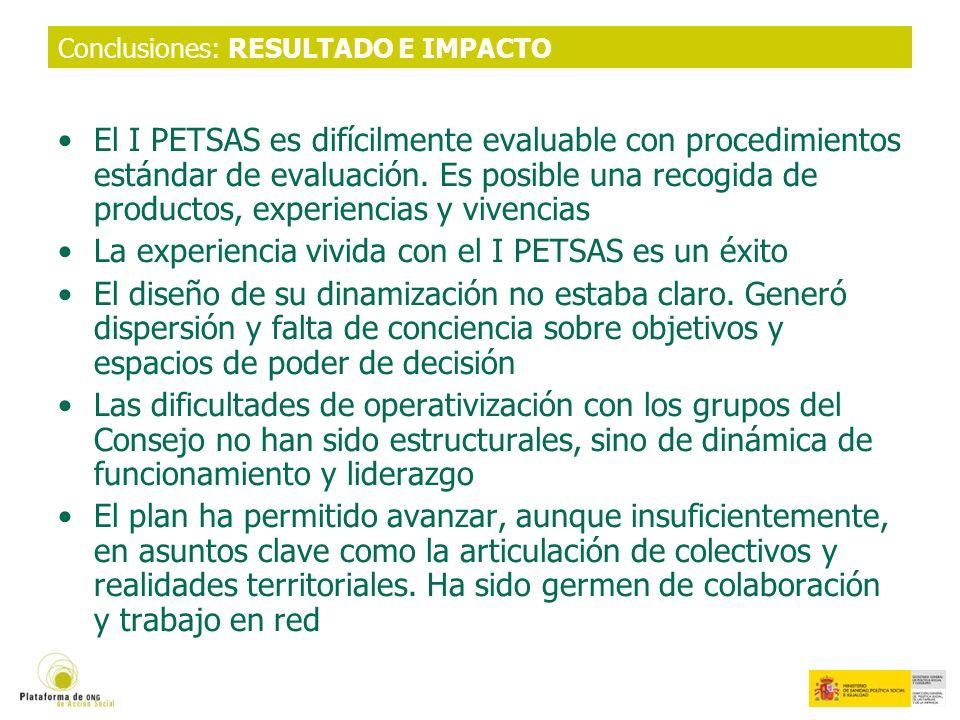Conclusiones: RESULTADO E IMPACTO El I PETSAS es difícilmente evaluable con procedimientos estándar de evaluación.