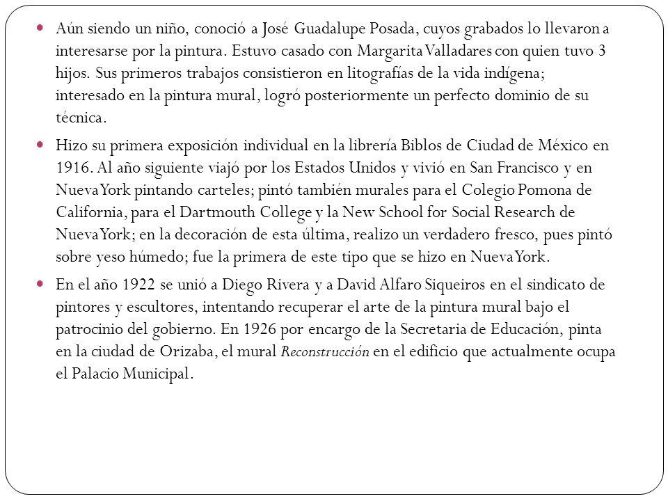 Aún siendo un niño, conoció a José Guadalupe Posada, cuyos grabados lo llevaron a interesarse por la pintura. Estuvo casado con Margarita Valladares c