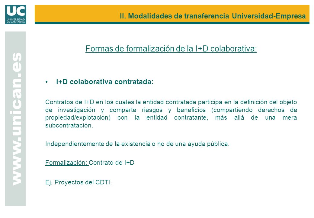 Formas de formalización de la I+D colaborativa: I+D colaborativa contratada: Contratos de I+D en los cuales la entidad contratada participa en la defi