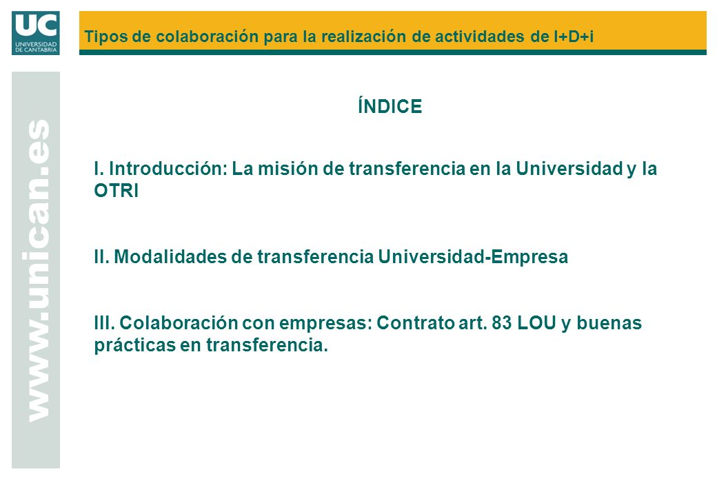 ÍNDICE I.Introducción: La misión de transferencia en la Universidad y la OTRI II.