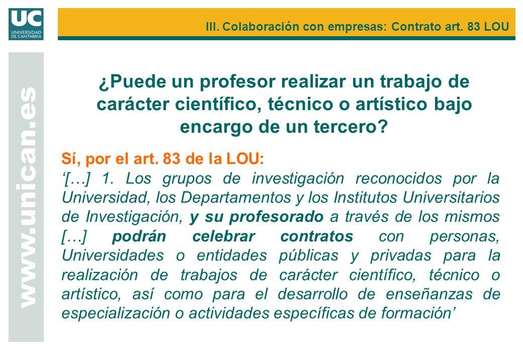 ¿Puede un profesor realizar un trabajo de carácter científico, técnico o artístico bajo encargo de un tercero? www.unican.es III. Colaboración con emp