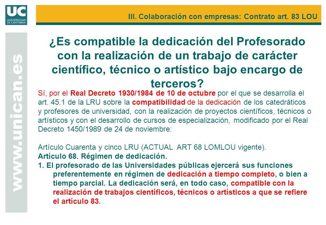 ¿Es compatible la dedicación del Profesorado con la realización de un trabajo de carácter científico, técnico o artístico bajo encargo de terceros? ww