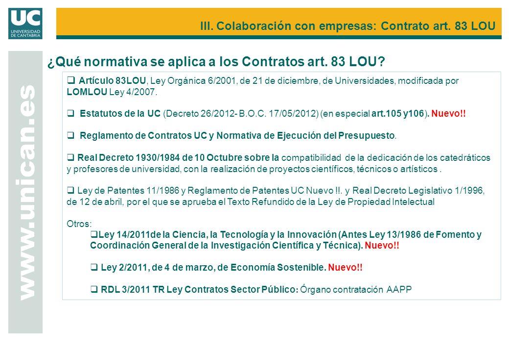 Artículo 83LOU, Ley Orgánica 6/2001, de 21 de diciembre, de Universidades, modificada por LOMLOU Ley 4/2007. Estatutos de la UC (Decreto 26/2012- B.O.