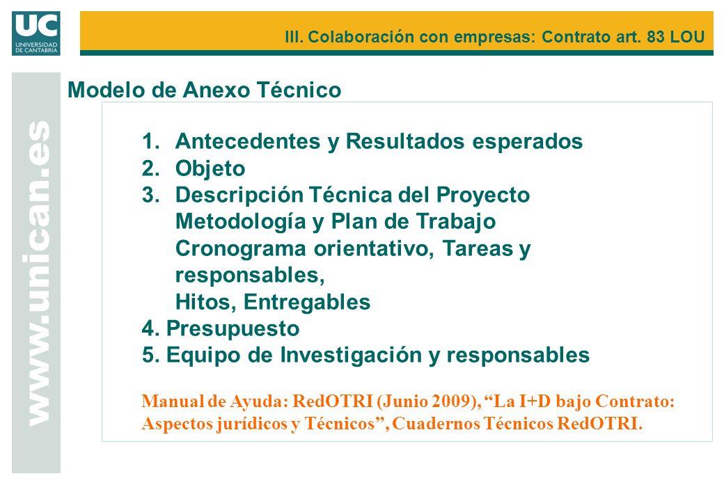 1.Antecedentes y Resultados esperados 2.Objeto 3.Descripción Técnica del Proyecto Metodología y Plan de Trabajo Cronograma orientativo,Tareas y respon