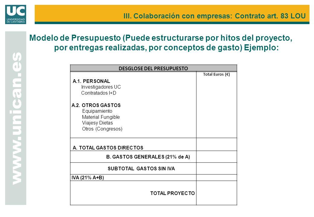 www.unican.es III. Colaboración con empresas: Contrato art. 83 LOU Modelo de Presupuesto (Puede estructurarse por hitos del proyecto, por entregas rea
