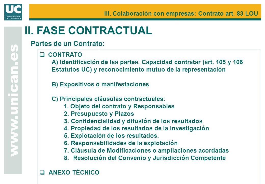 CONTRATO A) Identificación de las partes. Capacidad contratar (art. 105 y 106 Estatutos UC) y reconocimiento mutuo de la representación B) Expositivos