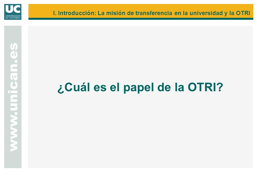 Las Oficinas de Transferencia de Resultados de Investigación (OTRI) son unidades de interfaz que surgen por iniciativa y con el apoyo de la Comisión Interministerial de Ciencia y Tecnología (CICYT) como un mecanismo de intermediación entre los agentes del Sistema Ciencia- Tecnología-Empresa (Centros públicos y privados de I+D+i, Centros Tecnológicos y Empresas) y cuyo objetivo principal es el de propiciar la transferencia de conocimientos de los grupos de investigación de las Universidades y Centros de Investigación a las empresas, dinamizando y fomentando las relaciones entre ellos.